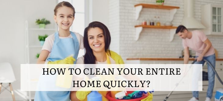 How to clean your entire home quickly